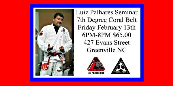 Master Luiz Palhares Seminar February 13th 6PM